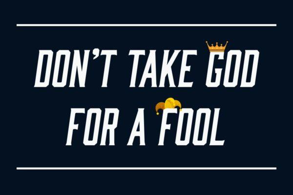 Don't Take God For A Fool Sermon Art