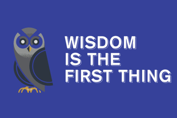 Wisdom Is the First Thing